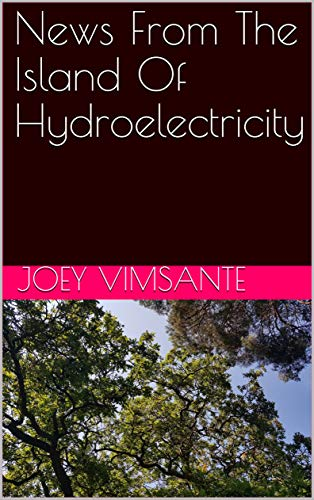 News From The Island Of Hydroelectricity